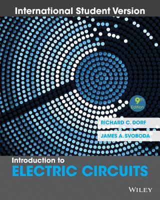 Introduction to Electric Circuits - Dorf, Richard C, and Svoboda, James A