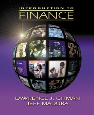 Introduction to Finance - Gitman, Lawrence J, and Madura, Jeff, Professor