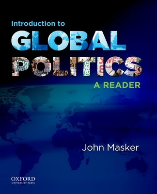 Introduction to Global Politics: A Reader - Masker, John S (Editor)