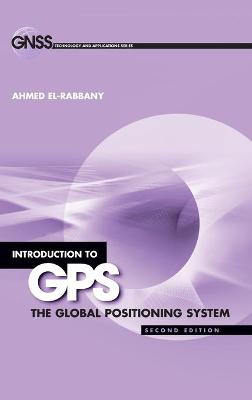 Introduction to GPS: The Global Positioning System - El-Rabbany, Ahmed