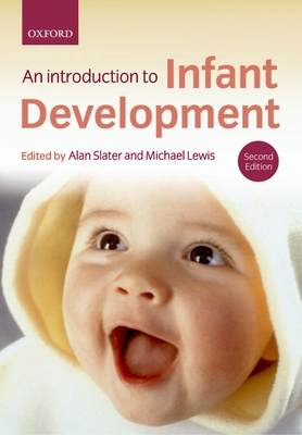 Introduction to Infant Development - Slater, Alan (Editor), and Lewis, Michael (Editor)