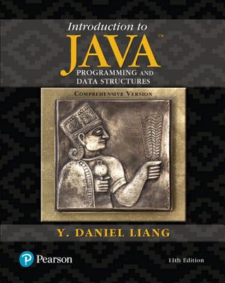 Introduction to Java Programming and Data Structures, Comprehensive Version: 2 Volumes - Liang, Y Daniel