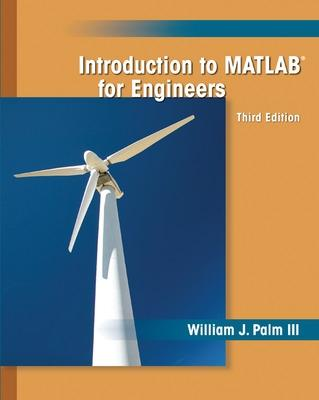 Introduction to MATLAB for Engineers - Palm, William J, III