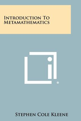 Introduction to Metamathematics - Kleene, Stephen Cole