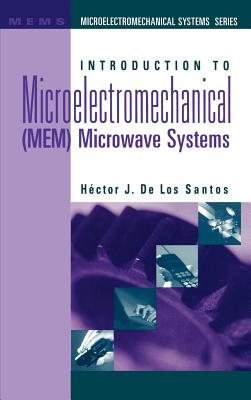 Introduction to Microelectromechanical(mem)Microwave Systems - de Los Santos, Hector J