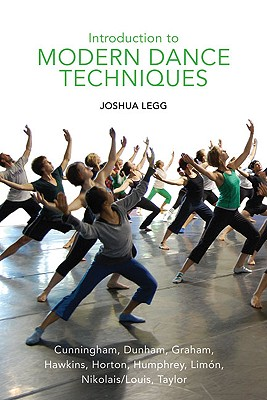 Introduction to Modern Dance Techniques - Legg, Joshua