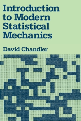 Introduction to Modern Statistical Mechanics - Chandler, David