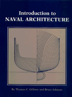 Introduction to Naval Architecture - Gillmer, Thomas C, and Johnson, Bruce