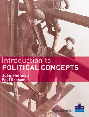 Introduction to Political Concepts - Hoffman, John, Dr., and Graham, Paul