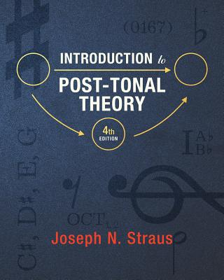 Introduction to Post-Tonal Theory - Straus, Joseph
