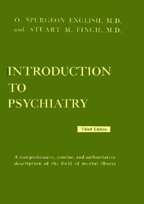 Introduction to Psychiatry - English, Oliver S, and Finch, Stuart M