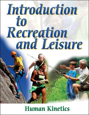 Introduction to Recreation and Leisure - Human, Kinetics, and Human Kinetics