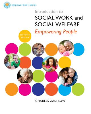 Introduction to Social Work and Social Welfare: Empowering People - Zastrow, Charles