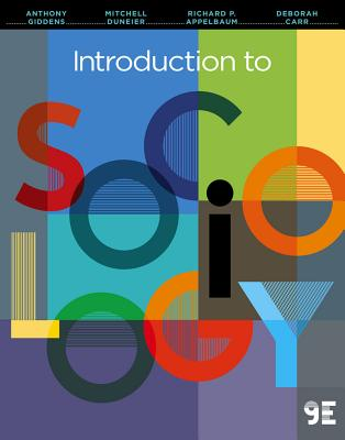 Introduction to Sociology - Giddens, Anthony, and Duneier, Mitchell, and Appelbaum, Richard P, Professor