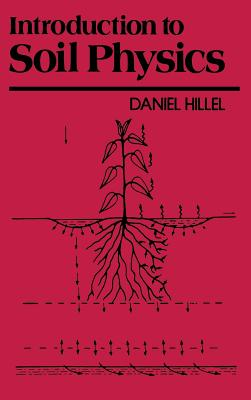Introduction to Soil Physics - Hillel, Daniel