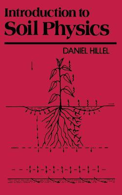 Introduction to Soil Physics - Hillel, Daniel