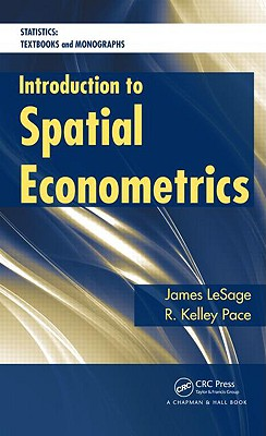 Introduction to Spatial Econometrics - Lesage, James, and Pace, Robert Kelley