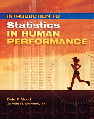 Introduction to Statistics in Human Performance - Mood, Dale P., and Morrow, Jr., James R.