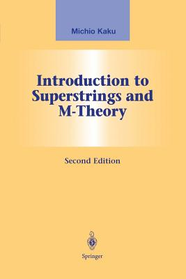 Introduction to Superstrings and M-Theory - Kaku, Michio