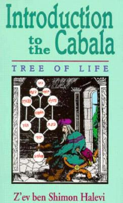 Introduction to the Cabala: Tree of Life - Halevi, Z'Ev Ben Shimon