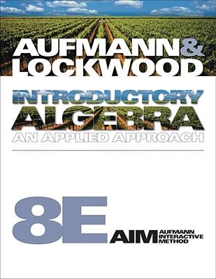 Introductory Algebra: An Applied Approach - Aufmann, Richard N, and Lockwood, Joanne