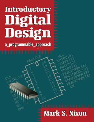 Introductory Digital Design: A Programmable Approach - Nixon, Mark S.