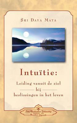 Intuition: Soul-Guidance for Life's Decisions (Dutch) - Mata, Sri Daya