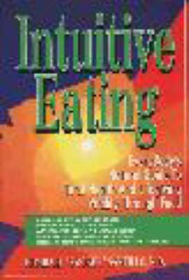 Intuitive Eating: Everybody's Guide to Vibrant Health and Lifelong Vitality Through Food - Santillo, Humbart, and Ryan, Regina Sara (Editor), and Kulvinskas, Victoras (Designer)