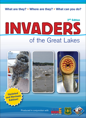 Invaders of the Great Lakes: Invasive Species and Their Impact on You - Hollingsworth, Karen R, and Wildlife Forever