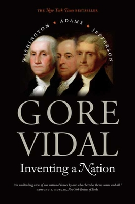 Inventing a Nation: Washington, Adams, Jefferson - Vidal, Gore