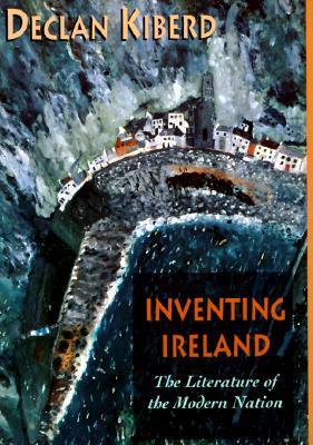 Inventing Ireland - Kiberd, Declan