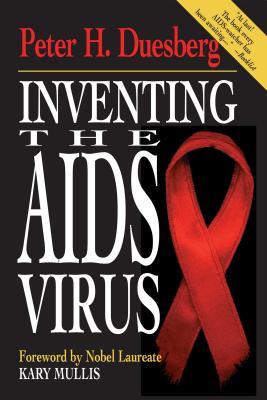 Inventing the AIDS Virus - Duesberg, Peter H