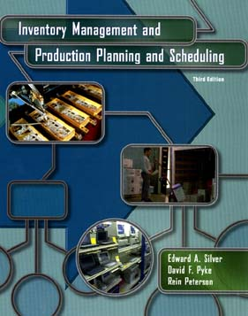 Inventory Management and Production Planning and Scheduling - Silver, Edward a, and Pyke, David F, and Peterson, Rein