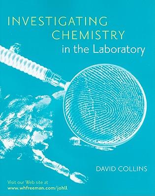 Investigating Chemistry in the Laboratory - Collins, David