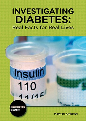 Investigating Diabetes: Real Facts for Real Lives - Ambrose, Marylou