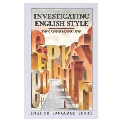 Investigating English Style - Crystal, David, and Davy, Derek