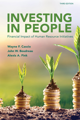 Investing in People: Financial Impact of Human Resource Initiatives - Boudreau, John W, and Cascio, Wayne F, and Fink, Alexis A