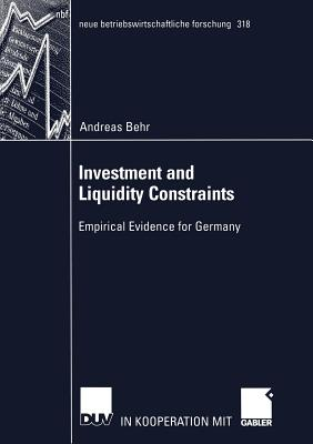 Investment and Liquidity Constraints: Empirical Evidence for Germany - Behr, Andreas
