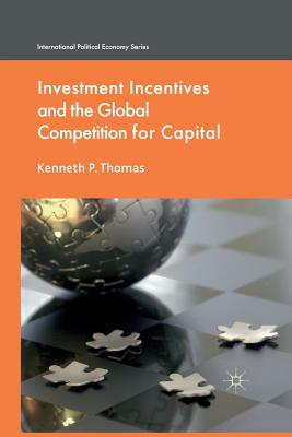 Investment Incentives and the Global Competition for Capital - Thomas, K