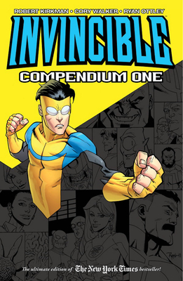 Invincible Compendium, Volume 1 - Kirkman, Robert, and Walker, Cory (Illustrator), and Ottley, Ryan (Illustrator)