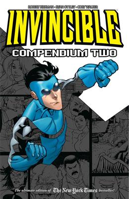 Invincible Compendium Volume 2 - Kirkman, Robert, and Ottley, Ryan (Artist), and Rathburn, Cliff (Artist)