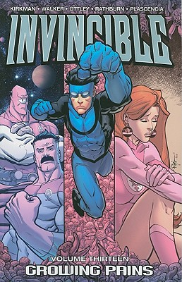 Invincible, Volume 13: Growing Pains - Kirkman, Robert, and Grace, Sina (Editor), and Walker, Cory (Illustrator)