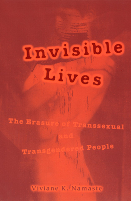 Invisible Lives: The Erasure of Transsexual and Transgendered People - Namaste, Viviane