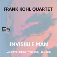 Invisible Man - Frank Kohl Quartet