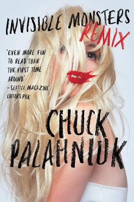 Invisible Monsters Remix - Palahniuk, Chuck