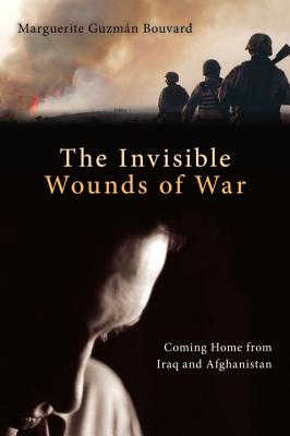 Invisible Wounds of War: Coming Home from Iraq and Afghanistan - Bouvard, Marguerite Guzman