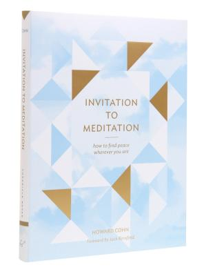 Invitation to Meditation: How to Find Peace Wherever You Are - Cohn, Howard, and Kornfield, Jack, PhD (Foreword by)