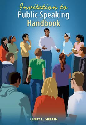 Invitation to Public Speaking Handbook - Griffin, Cindy L, Dr.