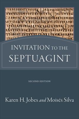 Invitation to the Septuagint - Jobes, Karen H, Dr., Ph.D., and Silva, Moisés