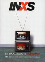 INXS: The Best of INXS - I'm Only Looking